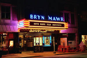 Philadelphia Independent Film Festival at Bryn Mawr Film Institute